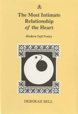 The Most Intimate Relationship of the Heart: Modern Sufi Poetry