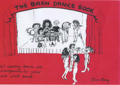 The Barn Dance Book: All You Need to Run, Call or Play in a Barn Dance