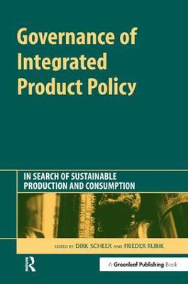 Governance of Integrated Product Policy: In Search of Sustainable Production and Consumption