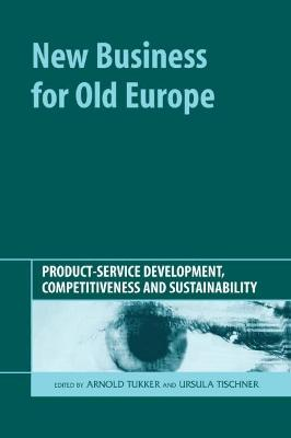 New Business for Old Europe: Product-Service Development, Competitiveness and Sustainability
