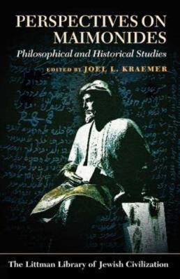 Perspectives on Maimonides: Philosophical and Historical Studies