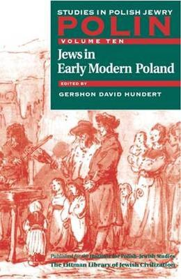 Polin: Studies in Polish Jewry Volume 10: Jews in Early Modern Poland