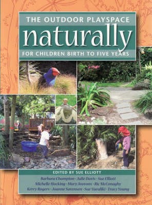 The Outdoor Playspace Naturally: For Children Birth to Five Years