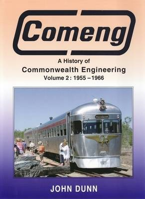 Comeng: A History of Commonwealth Engineering: v. 2: 1955-1966