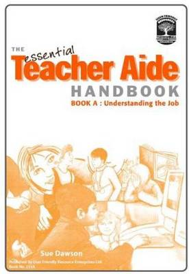 The Essential Teacher Aide Handbook: Bk. A: Understanding the Job
