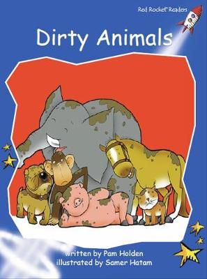 Red Rocket Readers: Early Level 3 Fiction Set A: Dirty Animals