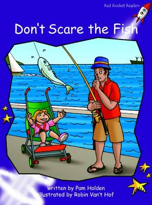 Red Rocket Readers: Fluency Level 3 Fiction Set A: Don't Scare the Fish