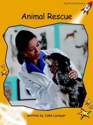 Red Rocket Readers: Fluency Level 4 Non-Fiction Set A: Animal Rescue