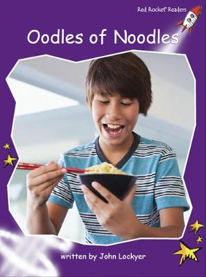 Red Rocket Readers: Fluency Level 3 Non-Fiction Set B: Oodles of Noodles