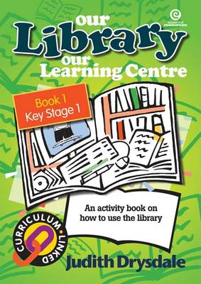 Our Library, Our Learning Centre Years: Bk 1.