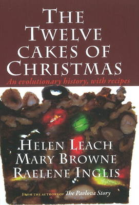 The Twelve Cakes of Christmas: An evolutionary history, with recipes