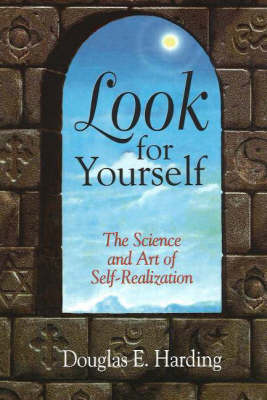 Look for Yourself: The Science and Art of Self-Realization