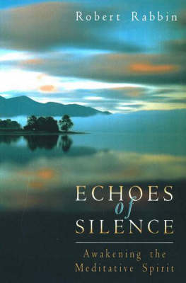 Echoes of Silence: Awakening the Meditative Spirit