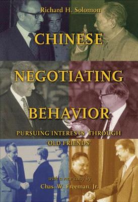 """Chinese Negotiating Behavior: Pursuing Interests through """"Old Friends"""""""