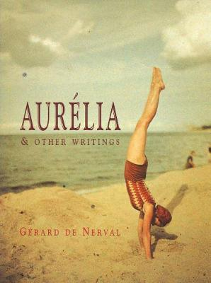 Aurelia And Other Writings