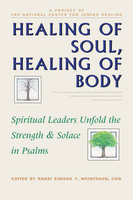 Healing Body, Healing Soul: Spiritual Leaders Unfold the Strength & Solace in Psalms