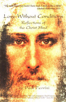 Love Without Conditions: Reflections of the Christ Mind, Part I