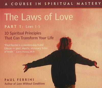 Laws of Love (5 CD Set): 10 Spiritual Practices That Can Transform Your Life -- Part 1, Laws 1 to 5