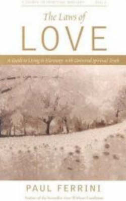 Laws of Love: 10 Spiritual Practices That Can Transform Your Life