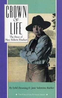 Crown of Life: The Story of Mary Roberts Rinehart