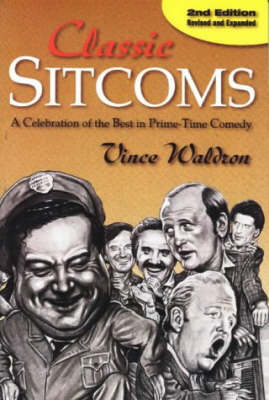 Classic Sitcoms: A Celebration of the Best in Prime Time Comedy