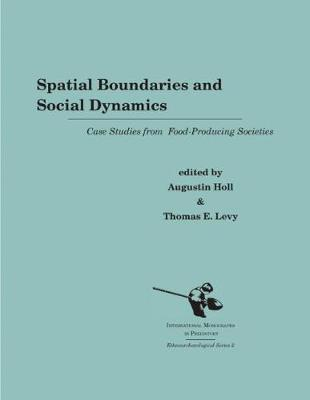 Spatial Boundaries and Social Dynamics: Case Studies from Food-Producing Societies