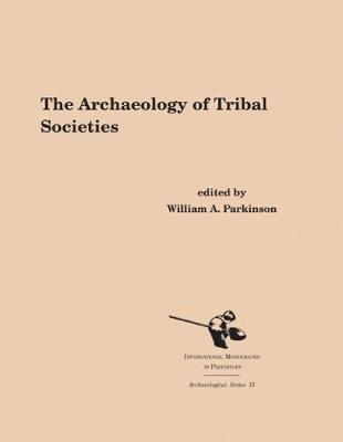 The Archaeology of Tribal Societies