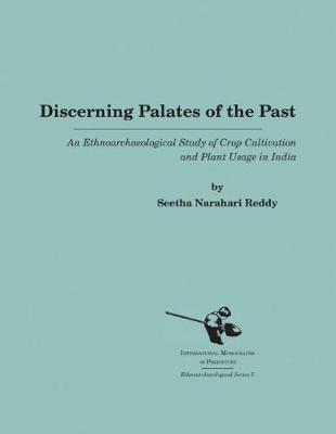 Discerning Palates of the Past: An Ethnoarchaeological Study of Crop Cultivation and Plant Usage in India