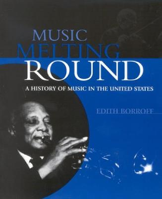 Music Melting round: A History of Music in the United States: Instructor's Manual