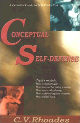Conceptual Self-Defense: A Personal Guide to Self-Protection