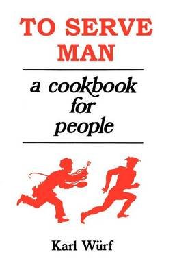 To Serve Man: A Cookbook for People