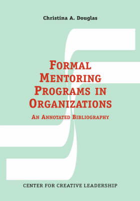 Formal Mentoring Programs in Organizations: An Annotated Bibliography