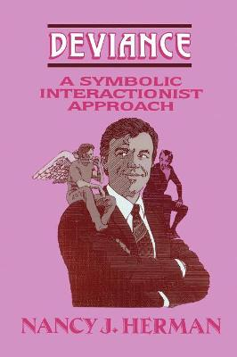 Deviance: A Symbolic Interactionist Approach