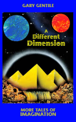 A Different Dimension: More Tales of Imagination