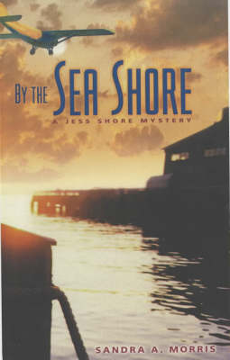 By the Sea Shore: A Jess Shore Mystery