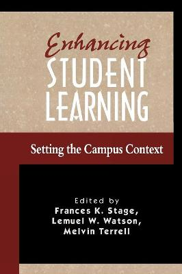 Enhancing Student Learning: Setting the Campus Context
