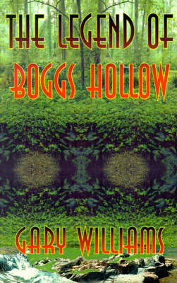 The Legend of Boggs Hollow