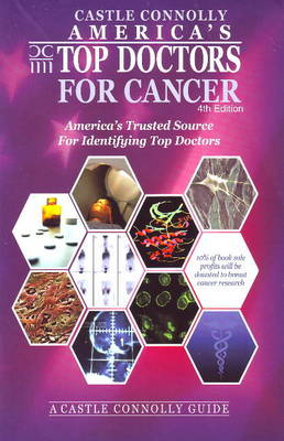 America's Top Doctors for Cancer: America's Trusted Source For Identifying Top Doctors: 4th Edition