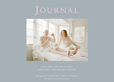 Journal: A Mother and Daughter's Recovery from Breast Cancer