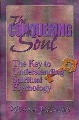 Conquering Soul: The Key to Understanding Spiritual Psychology