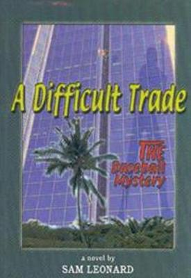 Difficult Trade, A: THE Baseball Mystery