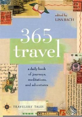 365 Travel: A Daily Book of Journeys, Meditations, and Adventures