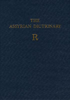 Assyrian Dictionary of the Oriental Institute of the University of Chicago, Volume 14, R