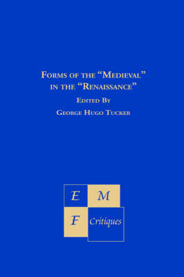 Forms of the Medieval in the Renaissance