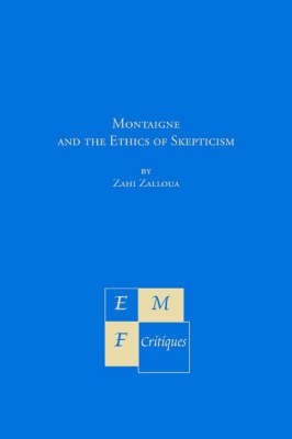 Montaigne and the Ethics of Skepticism