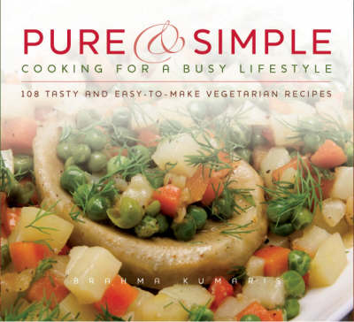 Pure and Simple: Cooking for a Busy Lifestyle