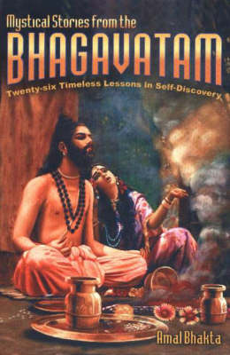 Mystical Stories from the Bhagavatam: Twenty-Six Timeless Lessons in Self-Discovery