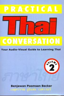 Practical Thai Conversation: Your Audio-visual Guide to Learning Thai: v. 2