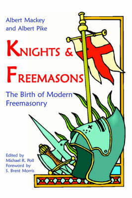 Knights & Freemasons - The Birth of Modern Freemasonry
