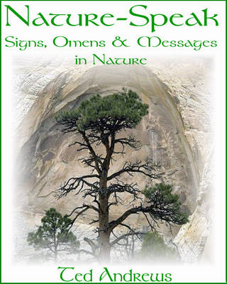 Nature-Speak: Signs Omens and Messages in Nature